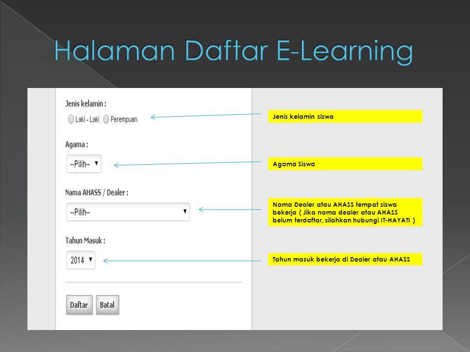 Jenis kelamin siswa Agama Siswa Nama Dealer atau AHASS tempat siswa bekerja ( Jika nama dealer atau AHASS belum terdaftar, silahkan hubungi IT-HAYATI