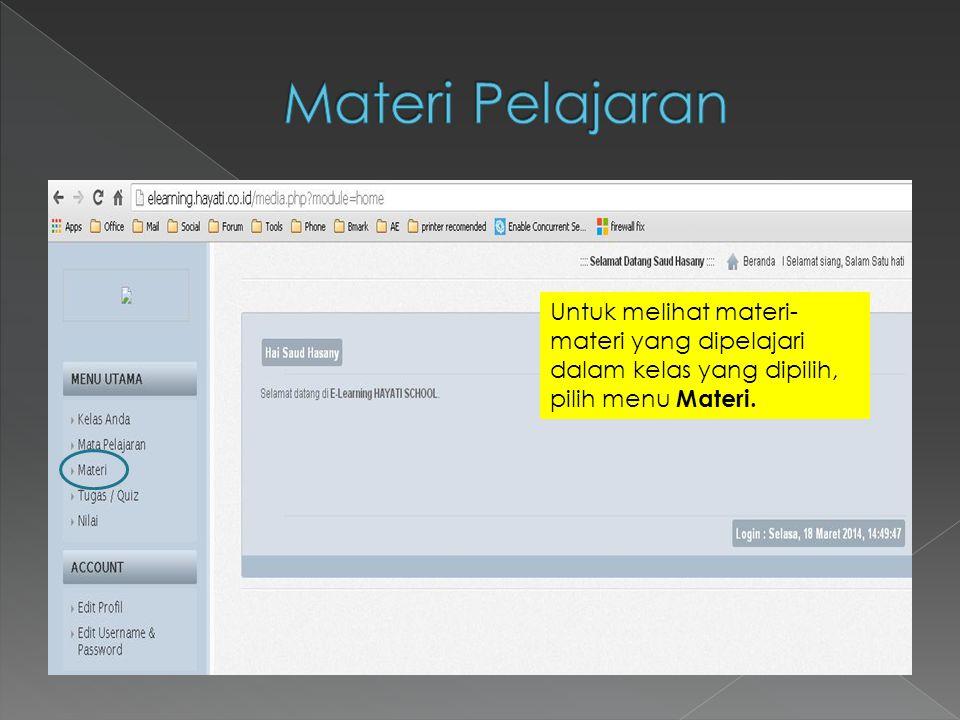 Untuk melihat materi- materi yang dipelajari dalam kelas yang dipilih, pilih menu Materi.