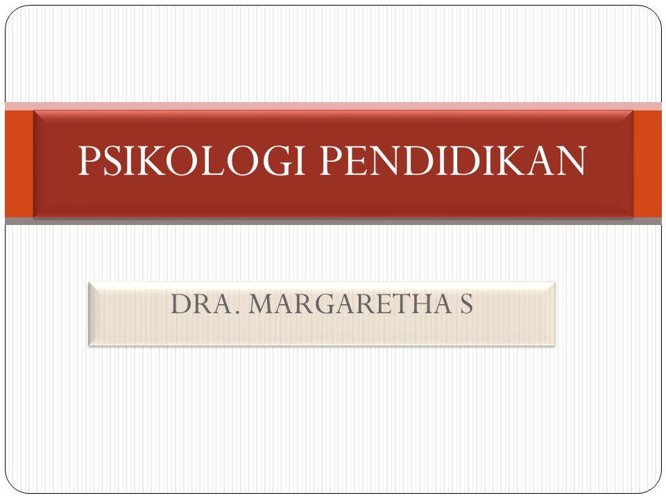 DRA. MARGARETHA S PSIKOLOGI PENDIDIKAN