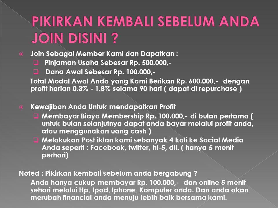  Join Sebagai Member Kami dan Dapatkan :  Pinjaman Usaha Sebesar Rp.