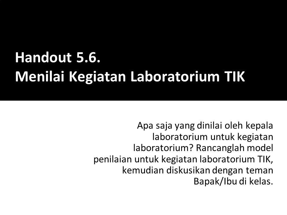 Apa saja yang dinilai oleh kepala laboratorium untuk kegiatan laboratorium? Rancanglah model penilaian untuk kegiatan laboratorium TIK, kemudian disku