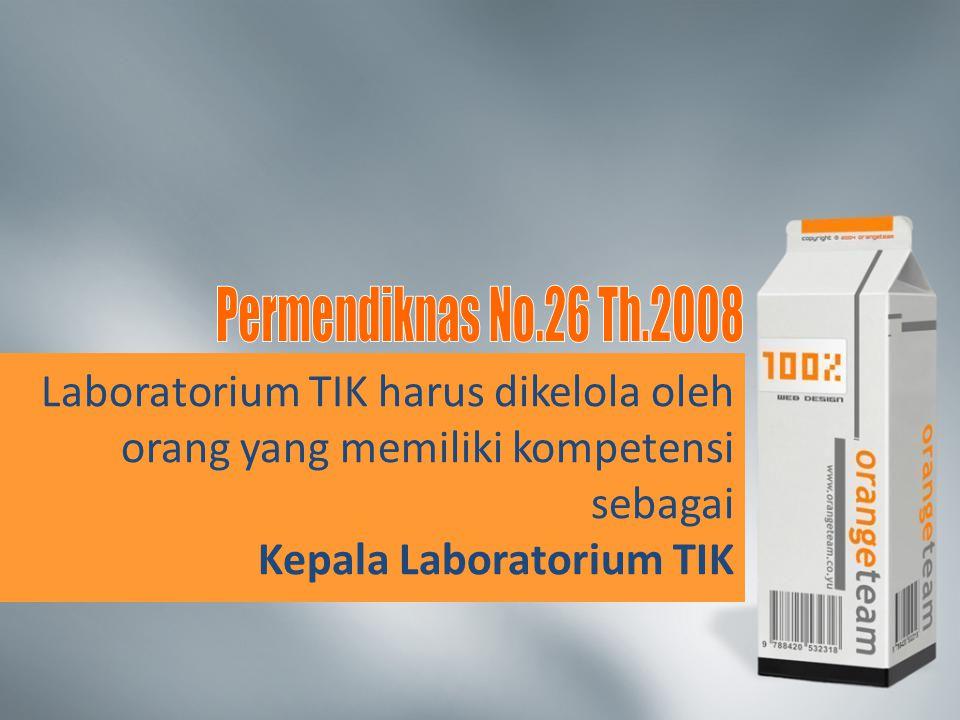 Laboratorium TIK harus dikelola oleh orang yang memiliki kompetensi sebagai Kepala Laboratorium TIK