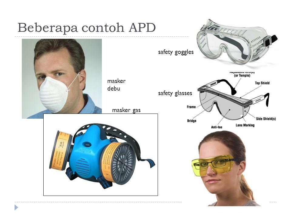 Beberapa contoh APD safety goggles safety glasses masker debu masker gas