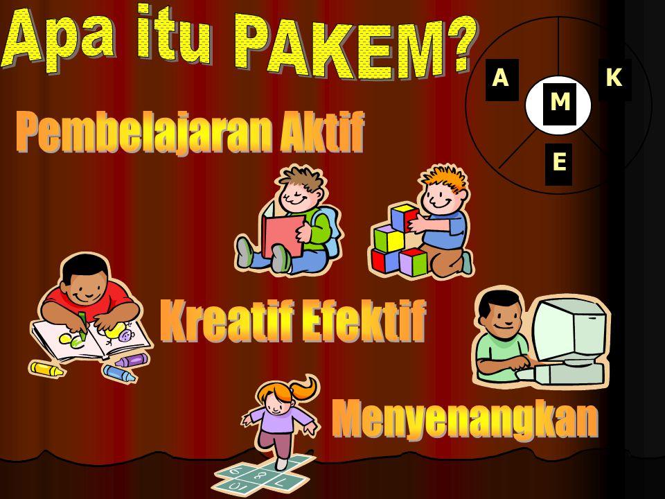 A = Aktif, Guru aktif: • Memantau kegiatan belajar siswa • Memberi umpan balik • Mengajukan pertanyaan yang menantang • Mempertanyakan gagasan siswa