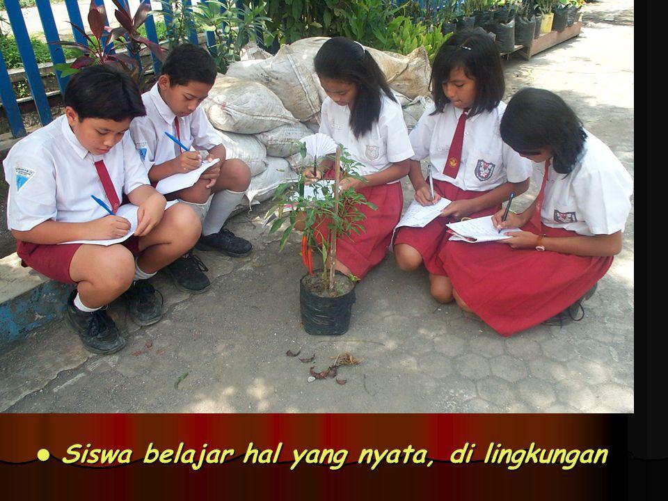  Siswa belajar hal yang nyata, di lingkungan