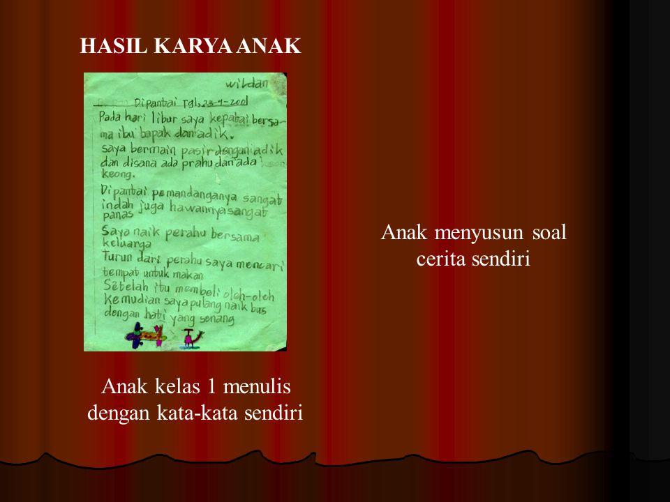 Anak kelas 1 menulis dengan kata-kata sendiri HASIL KARYA ANAK Anak menyusun soal cerita sendiri