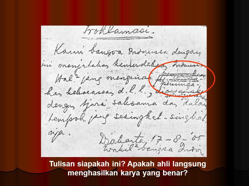 Tulisan siapakah ini? Apakah ahli langsung menghasilkan karya yang benar?
