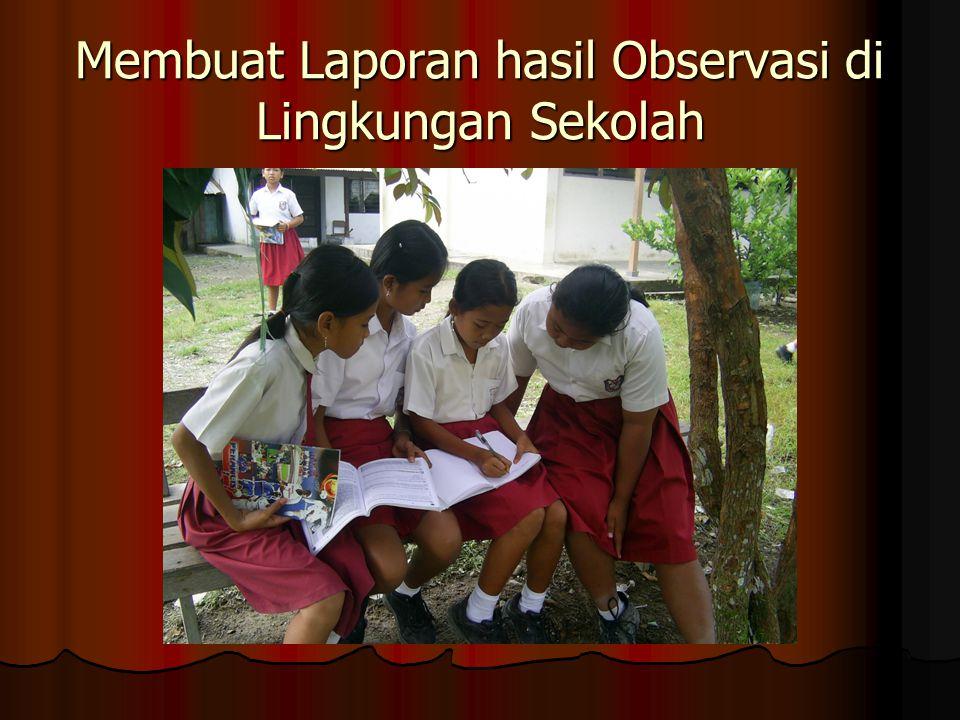 Membuat Laporan hasil Observasi di Lingkungan Sekolah