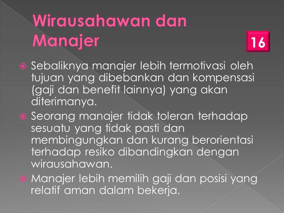  Sebaliknya manajer lebih termotivasi oleh tujuan yang dibebankan dan kompensasi (gaji dan benefit lainnya) yang akan diterimanya.