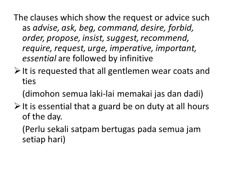 The clauses which show the request or advice such as advise, ask, beg, command, desire, forbid, order, propose, insist, suggest, recommend, require, r