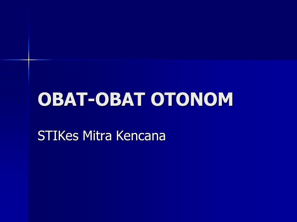 OBAT-OBAT OTONOM STIKes Mitra Kencana
