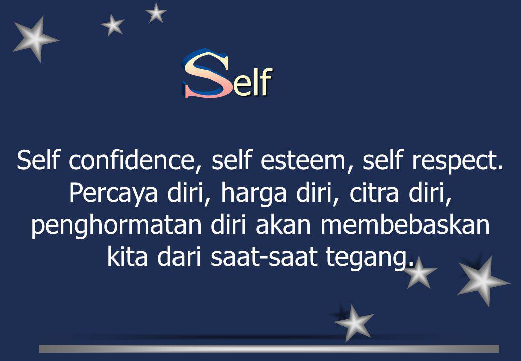 Hargai diri sendiri dan juga orang lain. espect