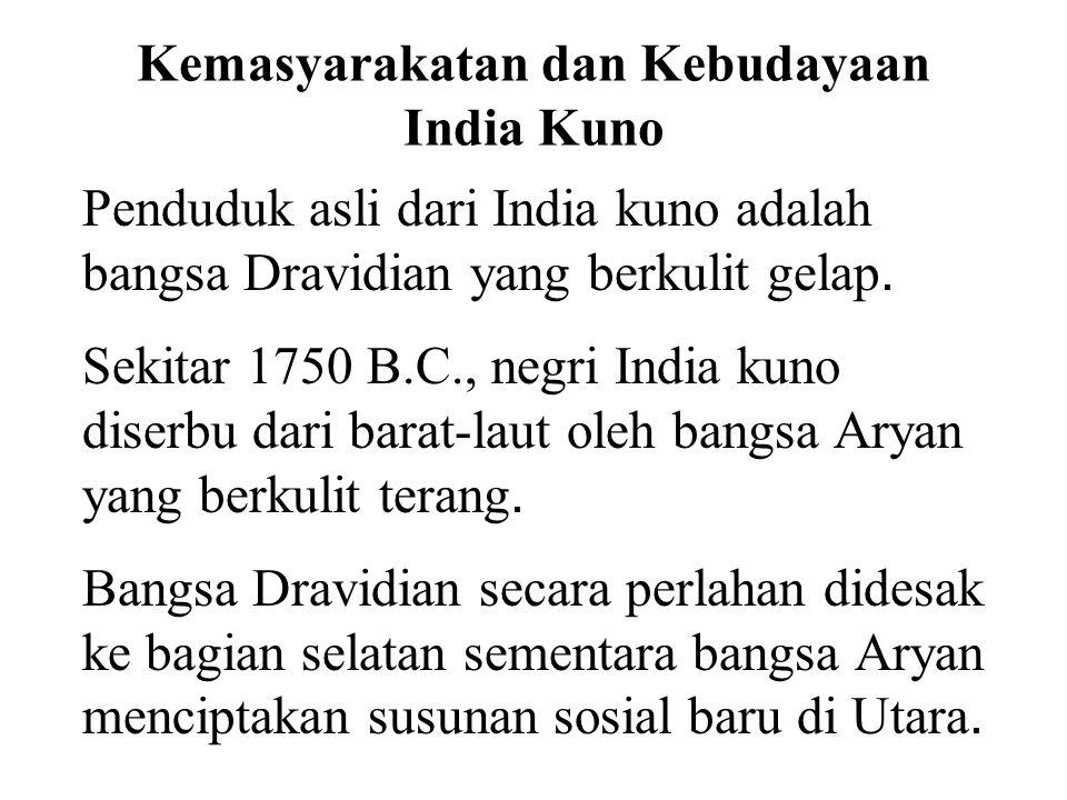 Kemasyarakatan dan Kebudayaan India Kuno Ketiga kasta teratas adalah bangsa Aryan.