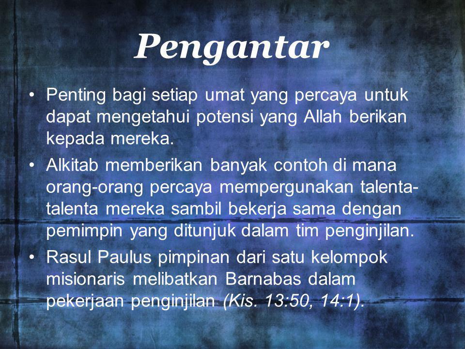 Pengantar •Penting bagi setiap umat yang percaya untuk dapat mengetahui potensi yang Allah berikan kepada mereka.