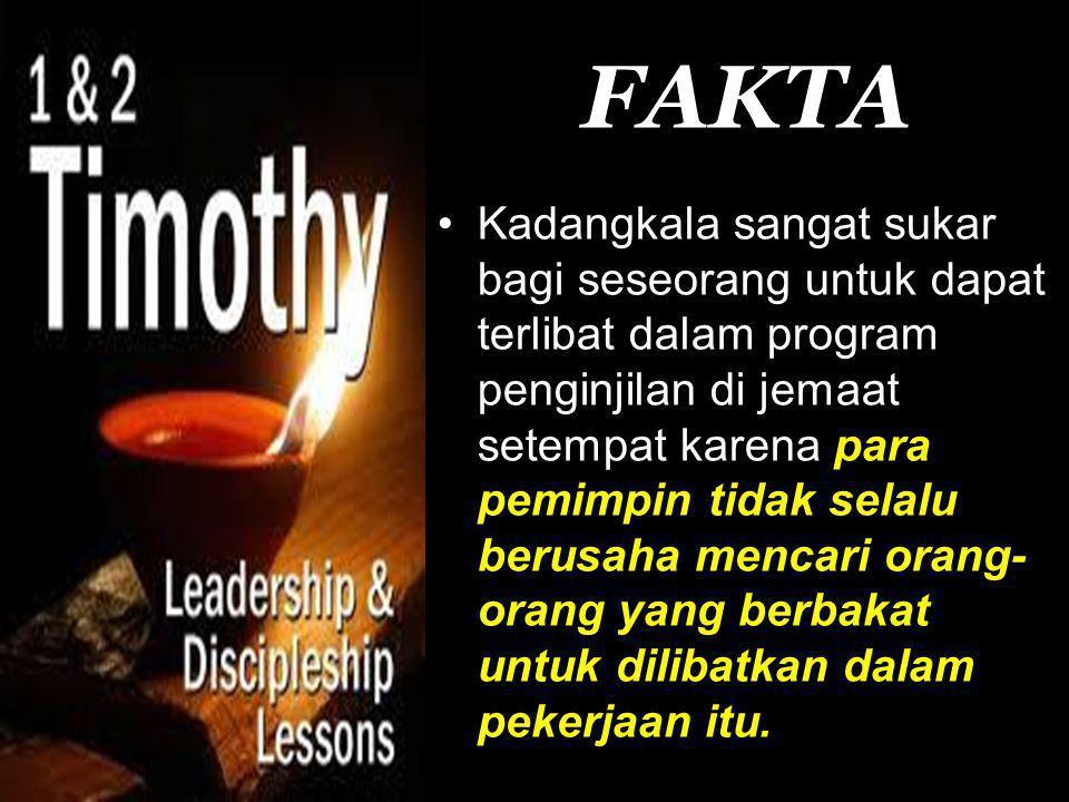 FAKTA •Kadangkala sangat sukar bagi seseorang untuk dapat terlibat dalam program penginjilan di jemaat setempat karena para pemimpin tidak selalu berusaha mencari orang- orang yang berbakat untuk dilibatkan dalam pekerjaan itu.
