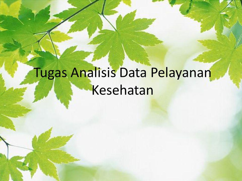 Tugas Analisis Data Pelayanan Kesehatan