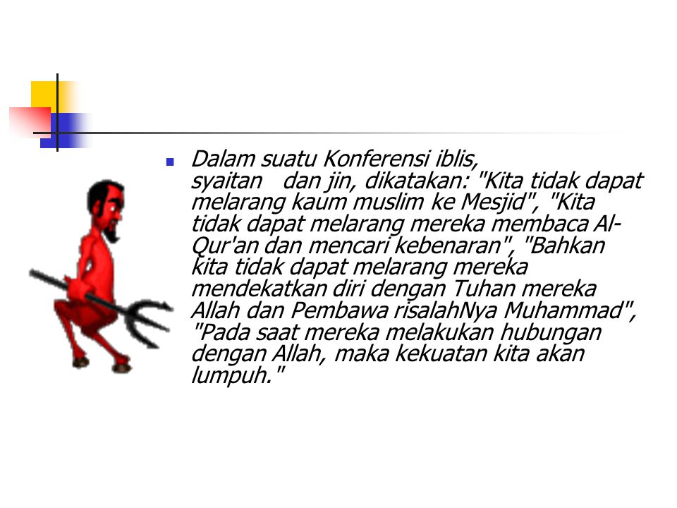 DDalam suatu Konferensi iblis, syaitan dan jin, dikatakan: