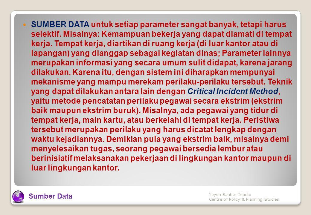  SUMBER DATA untuk setiap parameter sangat banyak, tetapi harus selektif.