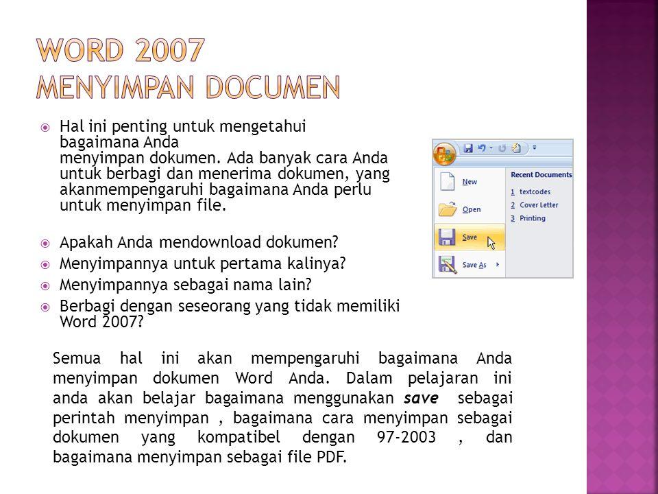  Hal ini penting untuk mengetahui bagaimana Anda menyimpan dokumen.
