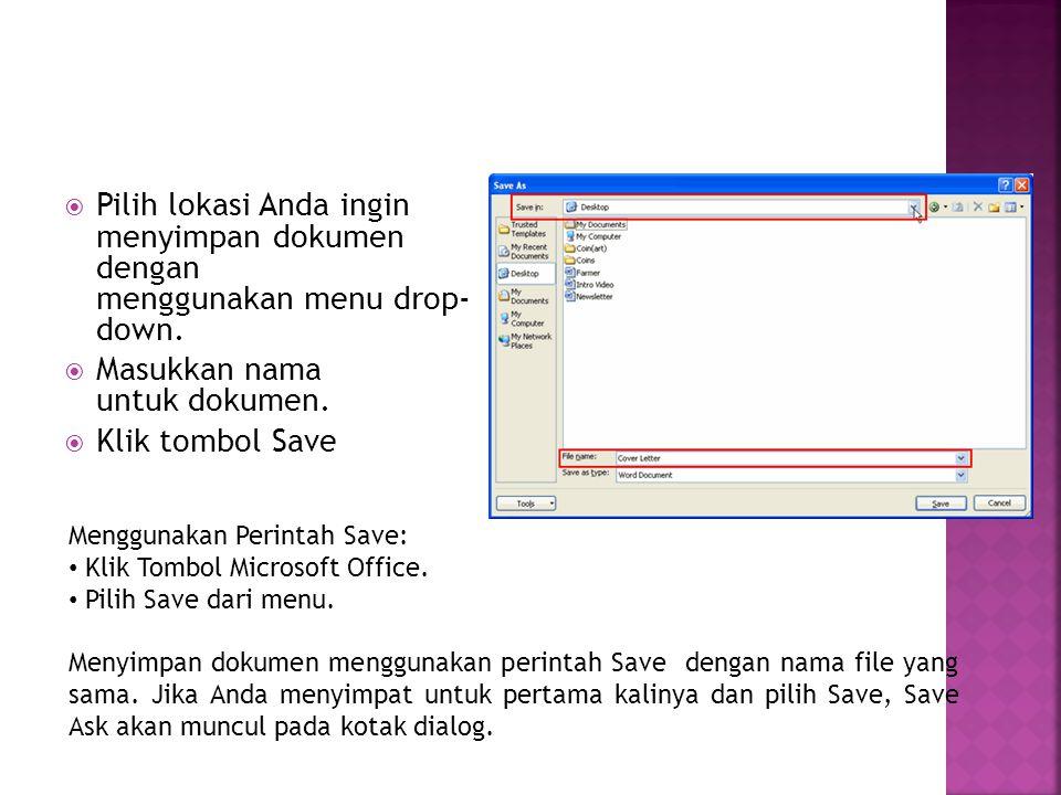  Pilih lokasi Anda ingin menyimpan dokumen dengan menggunakan menu drop- down.  Masukkan nama untuk dokumen.  Klik tombol Save Menggunakan Perintah