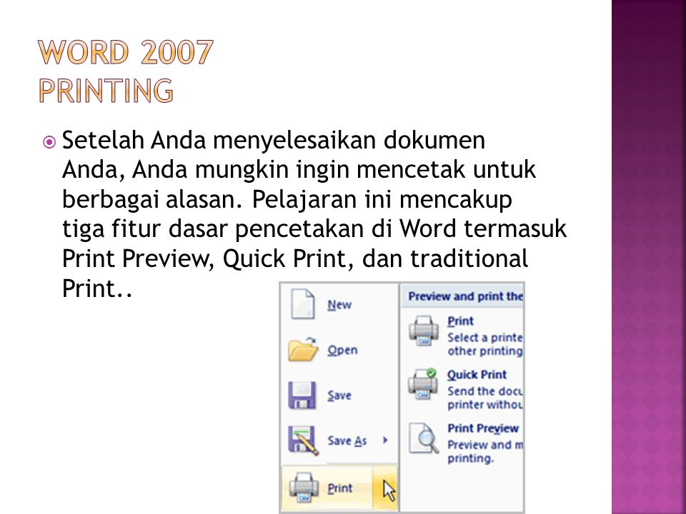  Setelah Anda menyelesaikan dokumen Anda, Anda mungkin ingin mencetak untuk berbagai alasan. Pelajaran ini mencakup tiga fitur dasar pencetakan di Wo