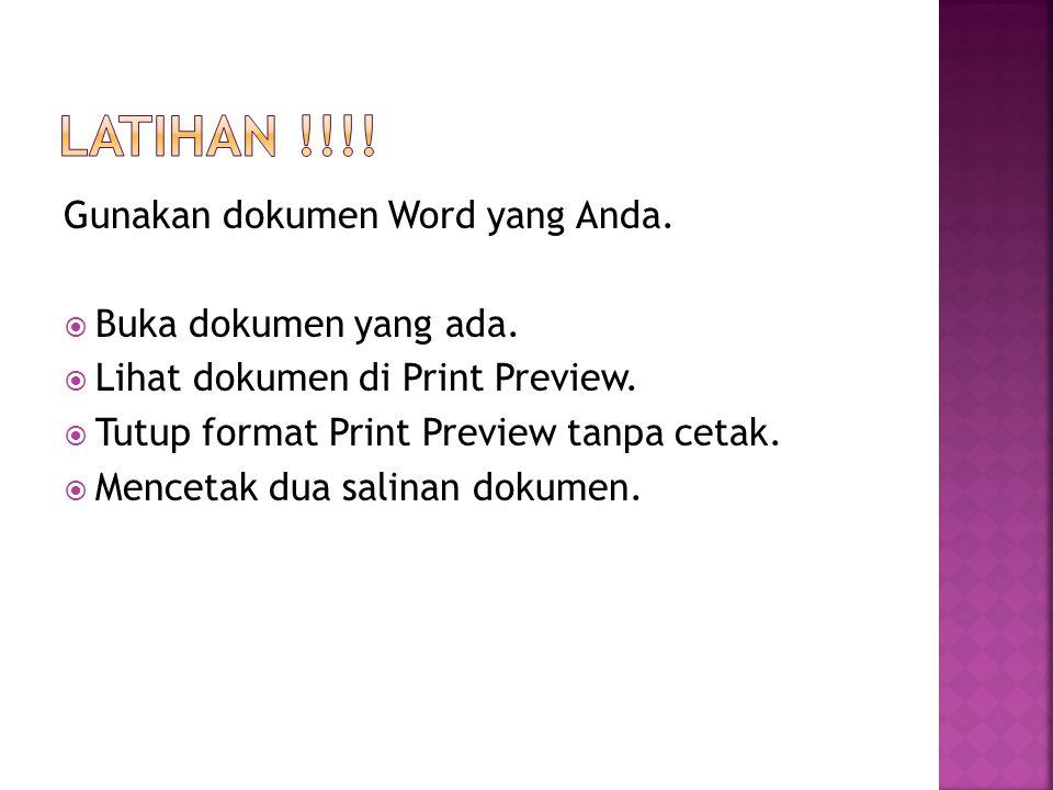 Gunakan dokumen Word yang Anda.  Buka dokumen yang ada.  Lihat dokumen di Print Preview.  Tutup format Print Preview tanpa cetak.  Mencetak dua sa