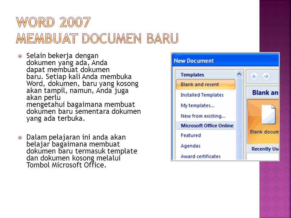  Selain bekerja dengan dokumen yang ada, Anda dapat membuat dokumen baru. Setiap kali Anda membuka Word, dokumen, baru yang kosong akan tampil, namun
