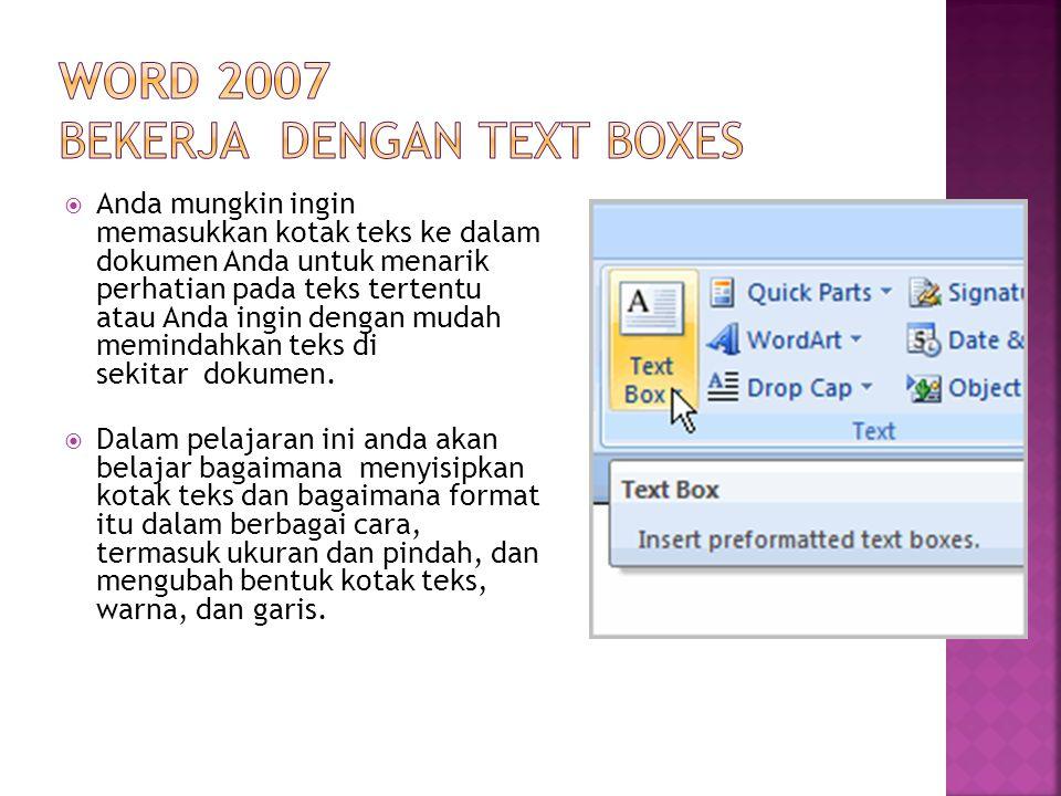 Anda mungkin ingin memasukkan kotak teks ke dalam dokumen Anda untuk menarik perhatian pada teks tertentu atau Anda ingin dengan mudah memindahkan teks di sekitar dokumen.