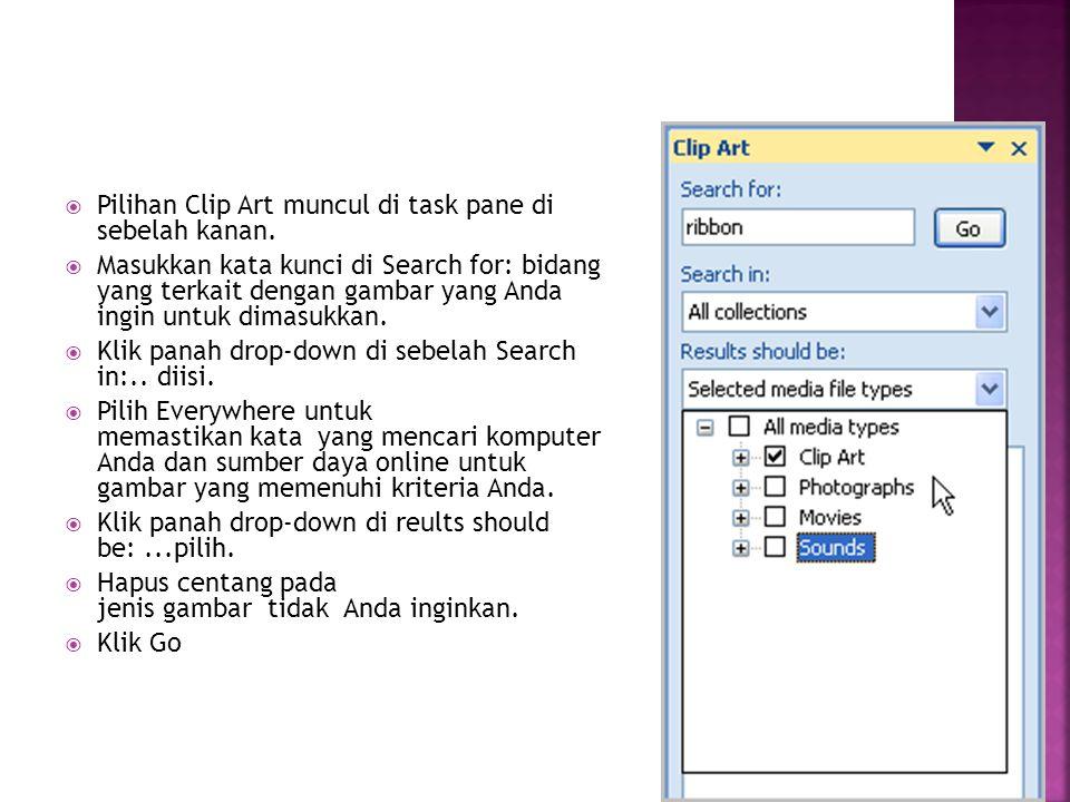  Pilihan Clip Art muncul di task pane di sebelah kanan.  Masukkan kata kunci di Search for: bidang yang terkait dengan gambar yang Anda ingin untuk