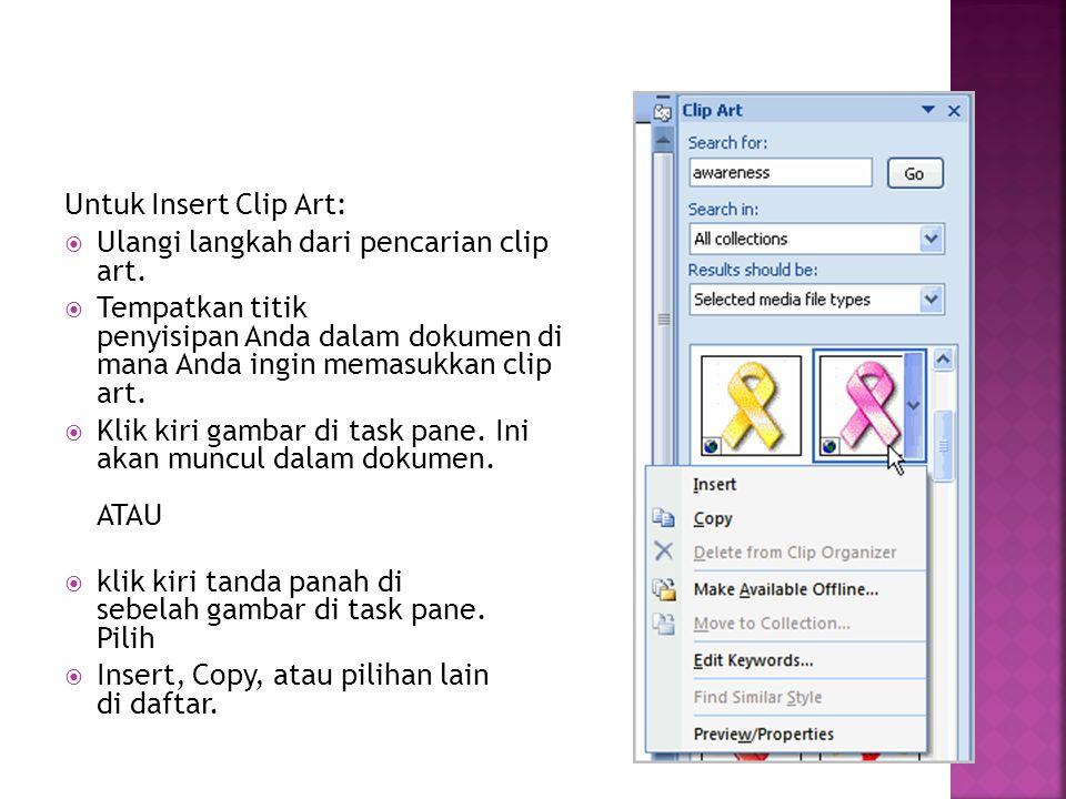 Untuk Insert Clip Art:  Ulangi langkah dari pencarian clip art.