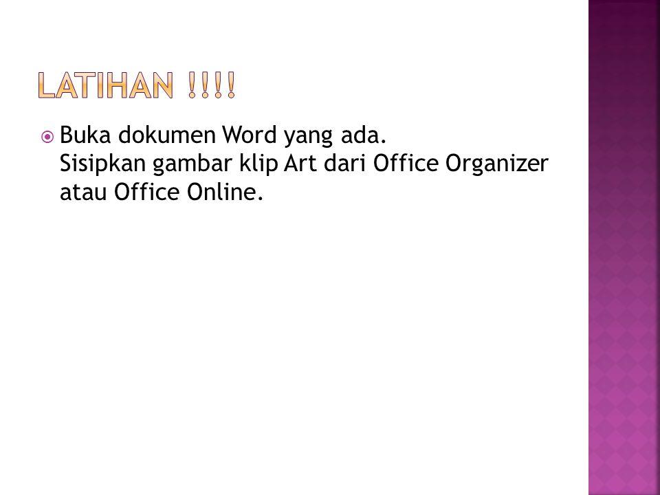  Buka dokumen Word yang ada. Sisipkan gambar klip Art dari Office Organizer atau Office Online.
