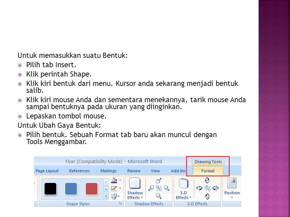 Untuk memasukkan suatu Bentuk:  Pilih tab Insert.