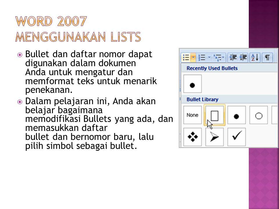  Bullet dan daftar nomor dapat digunakan dalam dokumen Anda untuk mengatur dan memformat teks untuk menarik penekanan.  Dalam pelajaran ini, Anda ak
