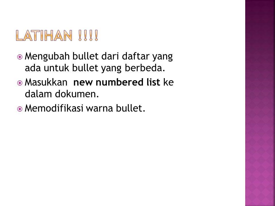  Mengubah bullet dari daftar yang ada untuk bullet yang berbeda.  Masukkan new numbered list ke dalam dokumen.  Memodifikasi warna bullet.