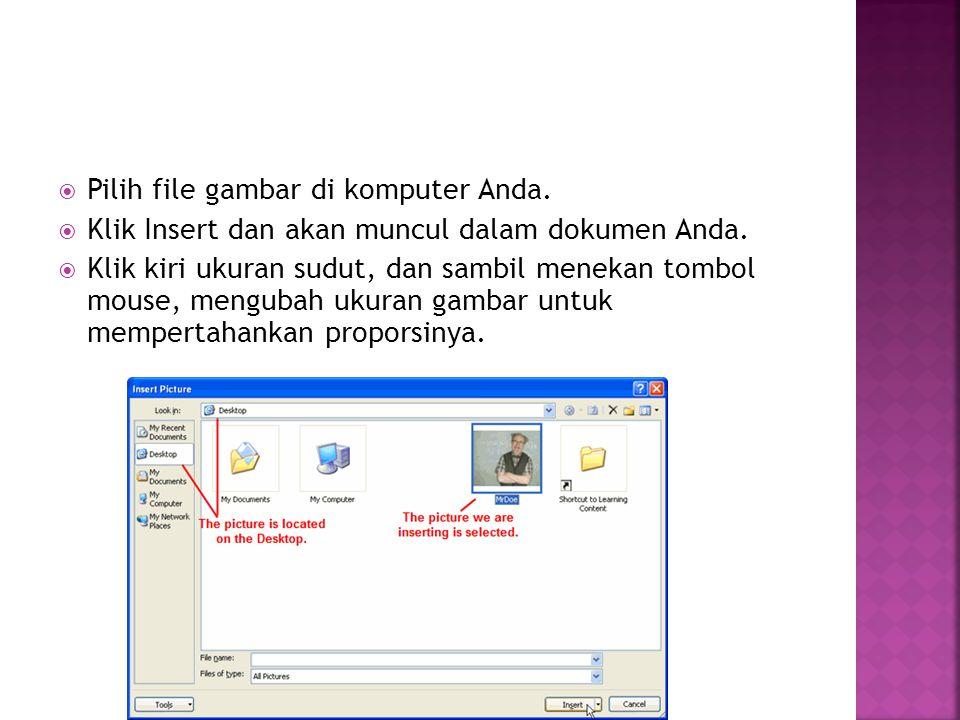  Pilih file gambar di komputer Anda.  Klik Insert dan akan muncul dalam dokumen Anda.  Klik kiri ukuran sudut, dan sambil menekan tombol mouse, men