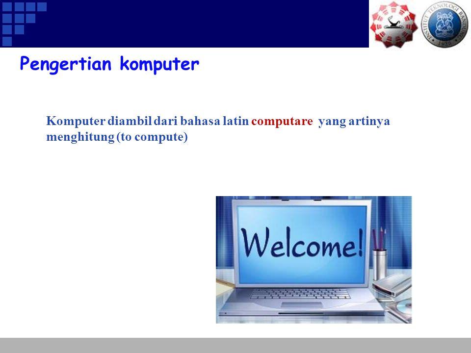 Pengertian komputer Menurut beberapa ahli : 1.Computer Annual menurut Robert H.