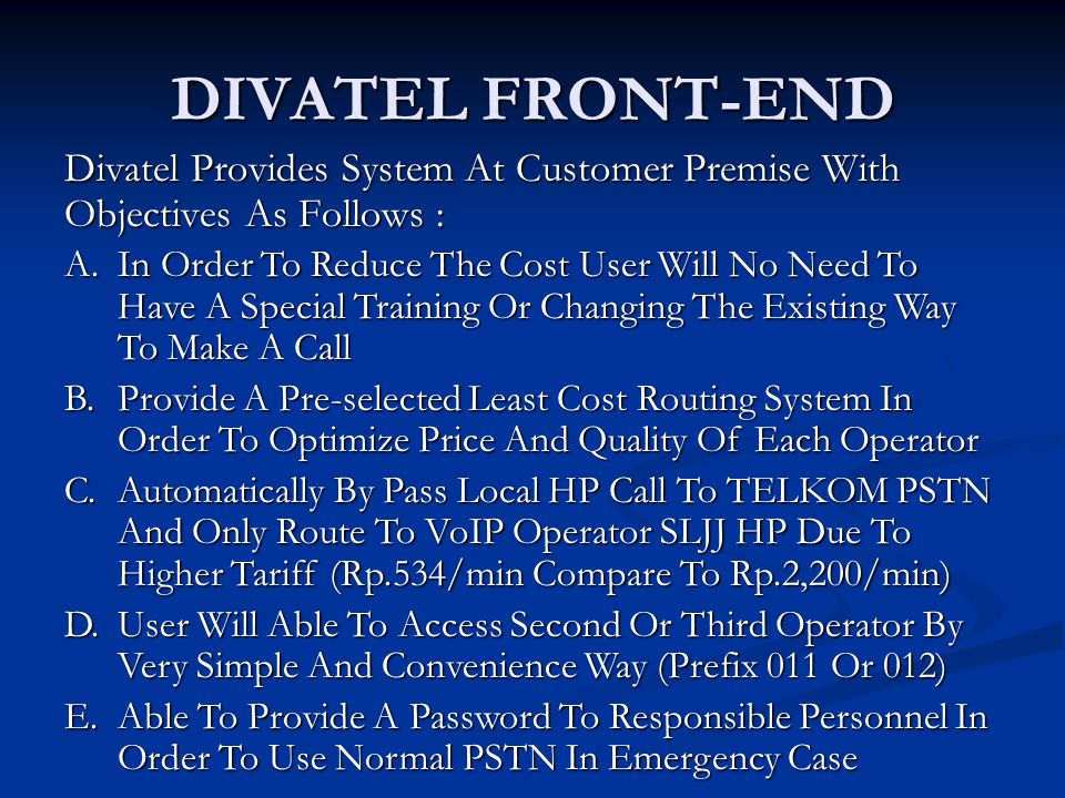 DIVATEL FRONT-END  1 st OPTION: USING SPEED-DIAL SETTING AT CUSTOMER PABX  2 nd OPTION: USING AUTO ROUTER Divatel Provides Customer With Free Of Charges Two Options Depend On Customer Requirement And Condition As Follows :