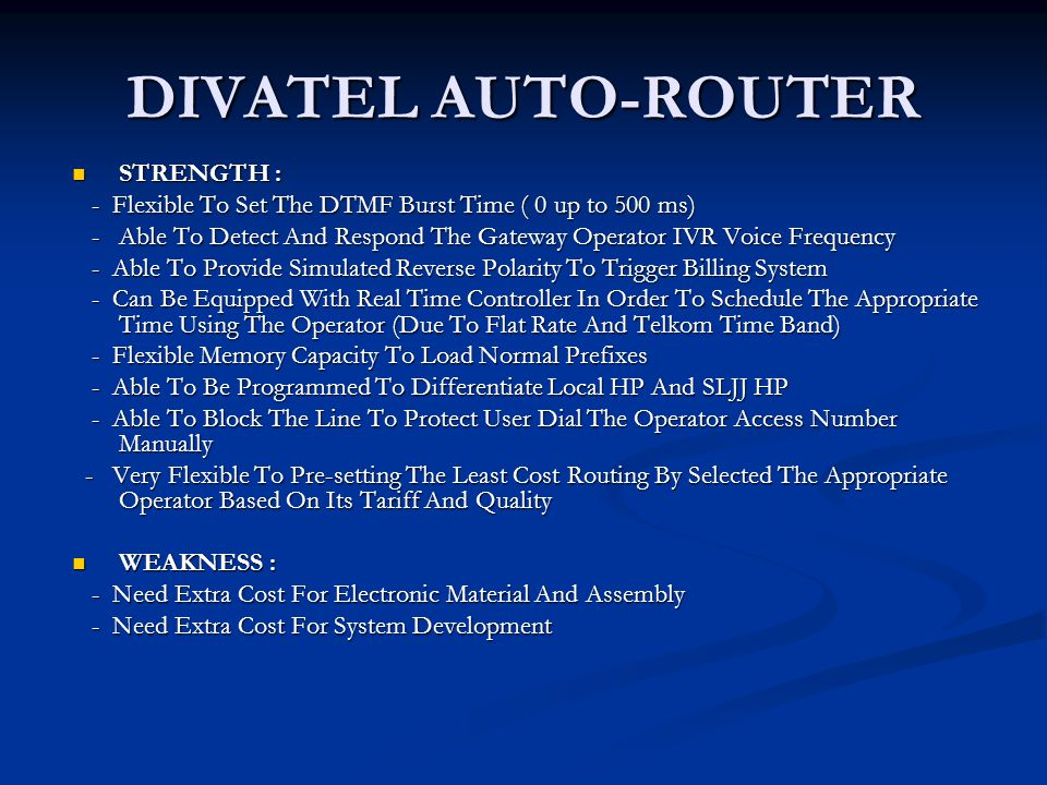 DIVATEL AUTO-ROUTER  STRENGTH : - Flexible To Set The DTMF Burst Time ( 0 up to 500 ms) - Flexible To Set The DTMF Burst Time ( 0 up to 500 ms) -Able
