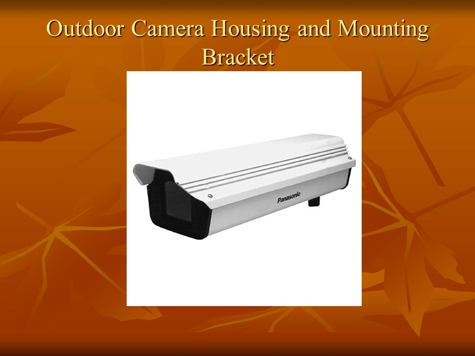 Outdoor Camera Housing and Mounting Bracket