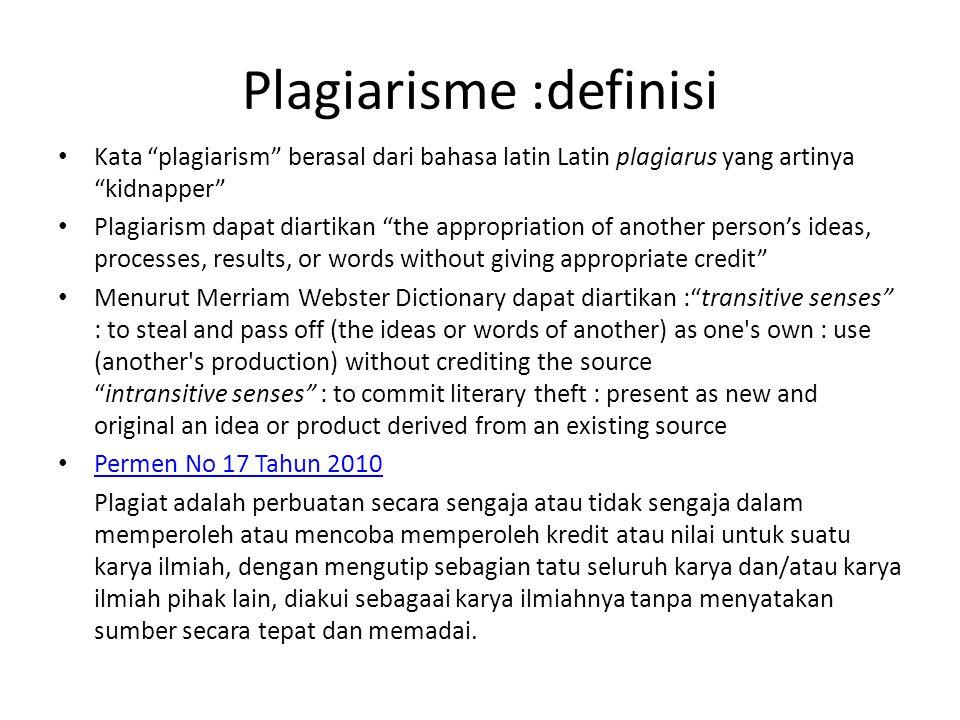 """Plagiarisme :definisi • Kata """"plagiarism"""" berasal dari bahasa latin Latin plagiarus yang artinya """"kidnapper"""" • Plagiarism dapat diartikan """"the appropr"""