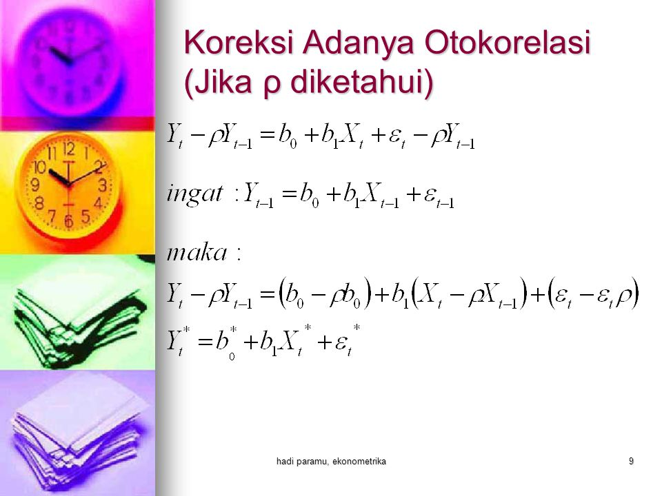 hadi paramu, ekonometrika9 Koreksi Adanya Otokorelasi (Jika ρ diketahui)