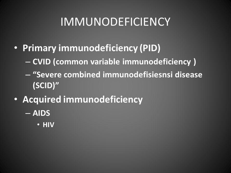 CVID • Penderita pria/wanita umur 15-35 th • Diduga ada infeksi virus-  def.