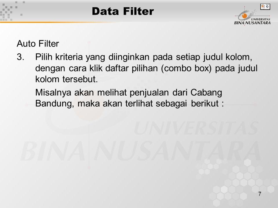 7 Data Filter Auto Filter 3.Pilih kriteria yang diinginkan pada setiap judul kolom, dengan cara klik daftar pilihan (combo box) pada judul kolom tersebut.