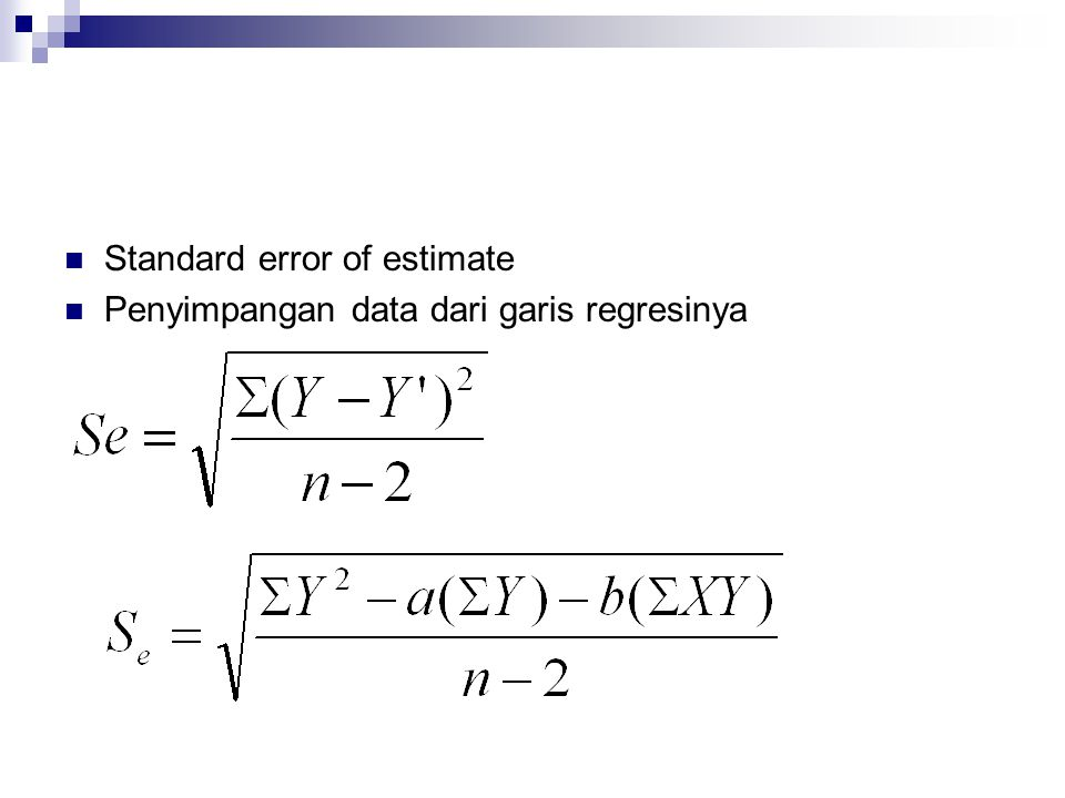  Standard error of estimate  Penyimpangan data dari garis regresinya