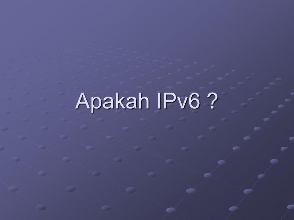 Apakah IPv6 ?