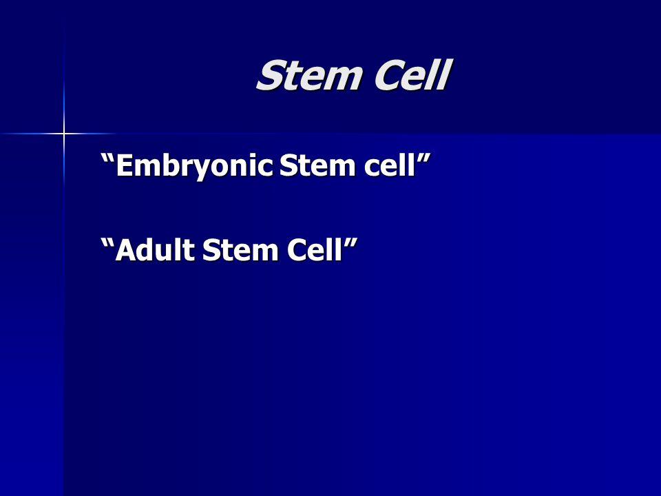 "Stem Cell ""Embryonic Stem cell"" ""Embryonic Stem cell"" ""Adult Stem Cell"" ""Adult Stem Cell"""