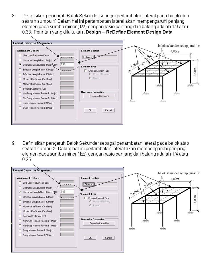 8.Definisikan pengaruh Balok Sekunder sebagai pertambatan lateral pada balok atap searah sumbu Y. Dalam hal ini pertambatan lateral akan mempengaruhi