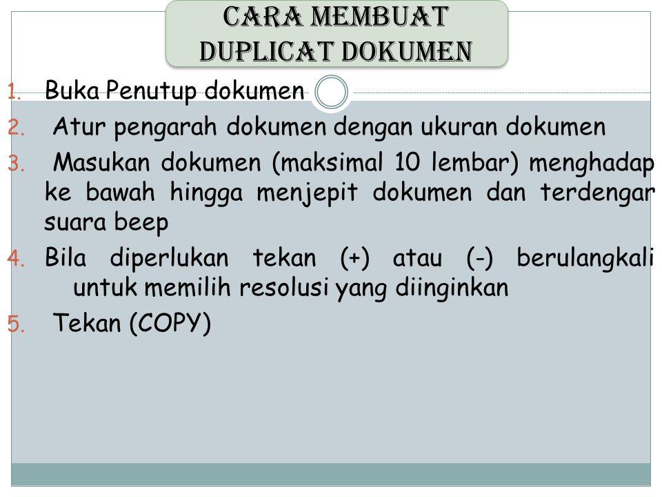 1. Buka Penutup dokumen 2. Atur pengarah dokumen dengan ukuran dokumen 3. Masukan dokumen (maksimal 10 lembar) menghadap ke bawah hingga menjepit doku