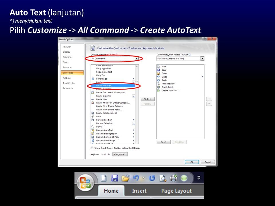 Auto Text (lanjutan) *) menyisipkan text Pilih Customize -> All Command -> Create AutoText
