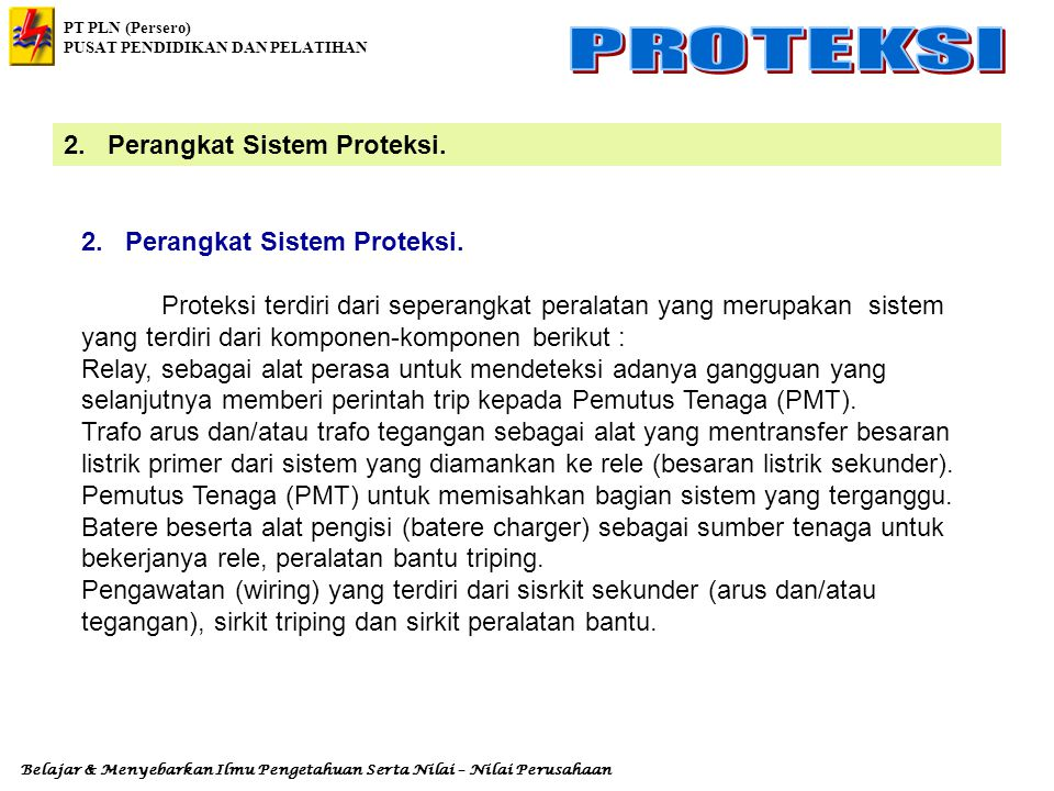 PT PLN (Persero) PUSAT PENDIDIKAN DAN PELATIHAN Belajar & Menyebarkan Ilmu Pengetahuan Serta Nilai – Nilai Perusahaan 9.5.1.